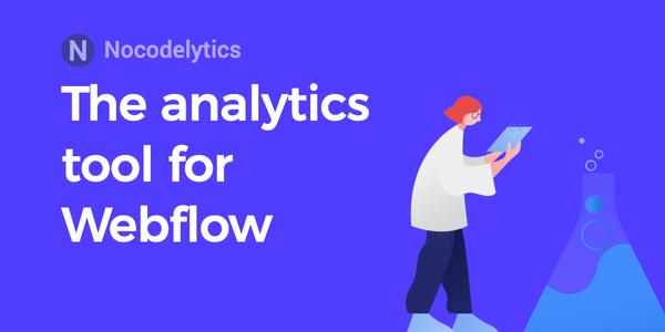 Nocodelytics - Easily track metrics on your Webflow site