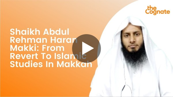 Shaikh Abdul Rehman Haran: From Revert To Islamic Studies In Makkah
