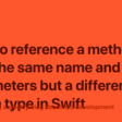 How To Reference A Method With The Same Name And Parameters But A Different Return Type In Swift