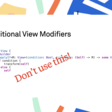 Why Conditional View Modifiers Are A Bad Idea