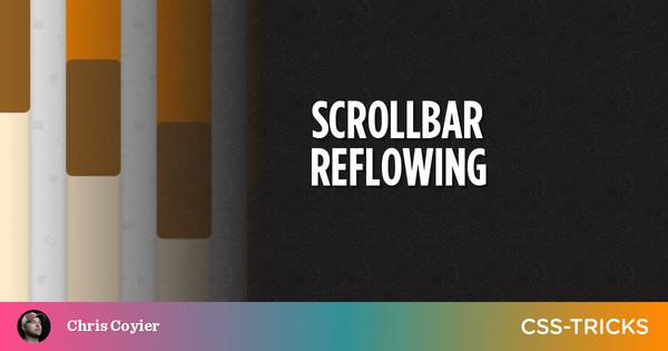 Scrollbar Reflowing