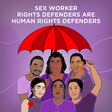 First Global Report on Sex Worker Rights Defenders at Risk | Front Line Defenders