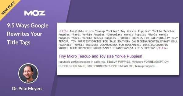9.5 Ways Google Rewrites Your Title Tags - Moz