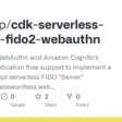 """Using SimpleWebAuthn and Amazon Cognito's custom authentication flow support to implement a proof-of-concept serverless FIDO """"Server"""" supporting a passwordless web app."""