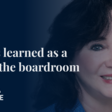 Lessons Learned as a Boardroom CEO