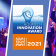 Calling all innovators! Join the Aquatech Innovation Awards 2021