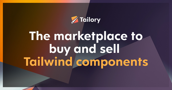 Tailory - The marketplace to buy and sell Tailwind components