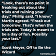 """""""Look, there's no point in freaking out about the trials and ruining your day,"""" Phillip said. """"I know,"""" Martin agreed. """"Freak out tomorrow. That's when the trials are. Today is meant to be a day of fun. Possibly your last."""""""