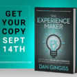 The Experience Maker Book Launches in ONE WEEK! Pre-Order Yours Today.