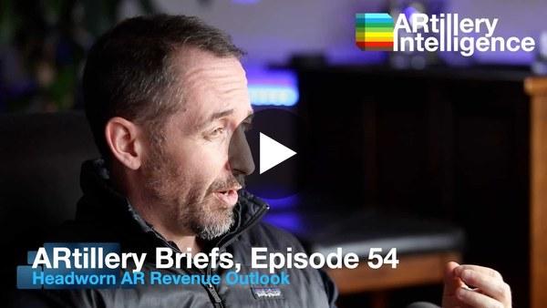 ARtillery Briefs, Episode 54: Headworn AR Revenue Outlook