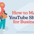 How to Make YouTube Shorts: Social Media Examiner