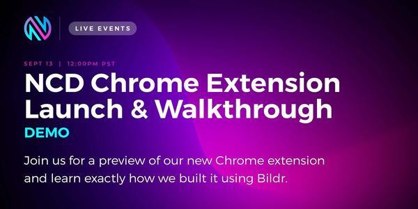 NCD Chrome Extension Launch & Walkthrough w/ Bildr Team