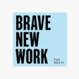 Brave New Work podcast: Transformation at scale w/ Roche