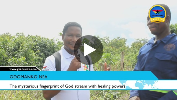 'Odomankoma Nsa': The mysterious fingerprint of God stream with healing powers