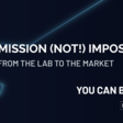 Mission (not!) Impossible: From the Lab to the Market