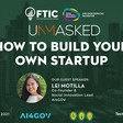UNMASKED: How To Build Your Own Startup