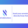 NoCode Newsletters, directly from Notion