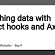 Fetching data with React hooks and Axios - DEV Community
