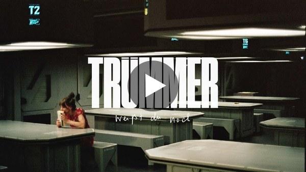 TRÜMMER - Weißt du noch