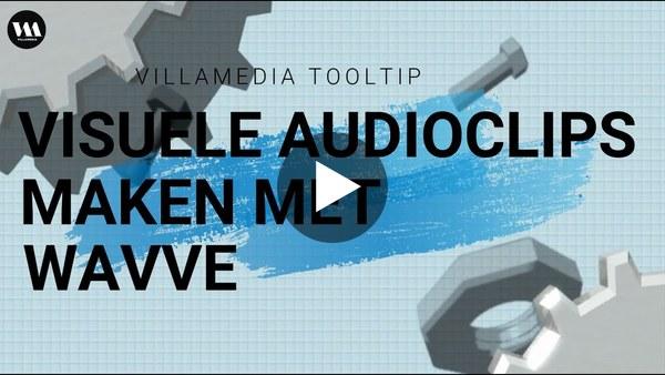 Villamedia Tooltip -  Visuele audioclips maken met wavve