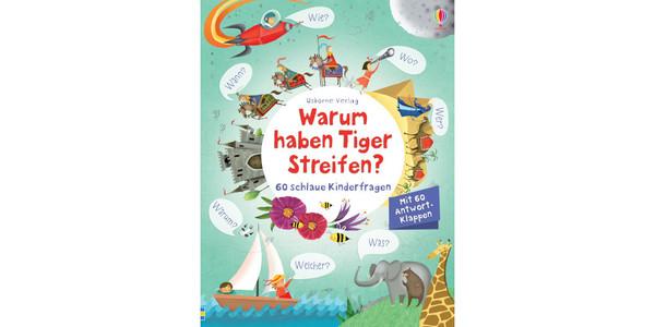 """Cover des Buches """"Warum haben Tiger Streifen? 60 schlaue Kinderfragen"""", erschienen im Usborne Verlag"""