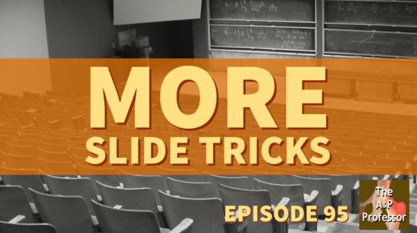 More Slide Tricks   Effective Teaching Presentations   TAPP 95