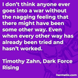 """""""I don't think anyone ever goes into a war without the nagging feeling that there might have been some other way. Even when every other way has already been tried and hasn't worked."""""""