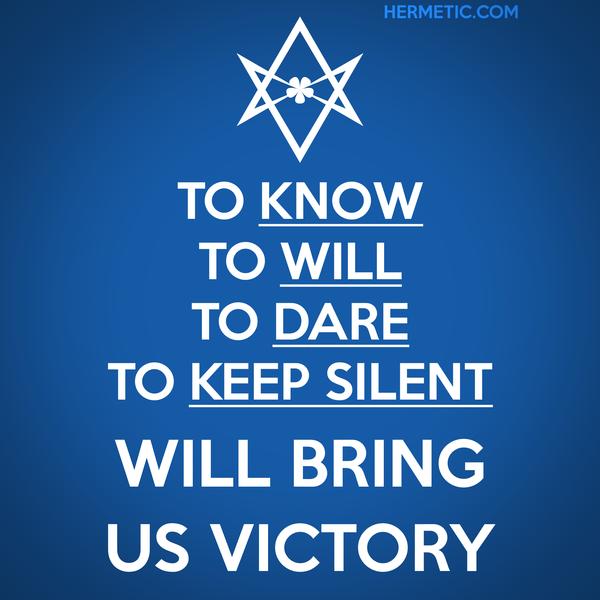 Unicursal KNOW WILL DARE KEEP SILENT Propaganda