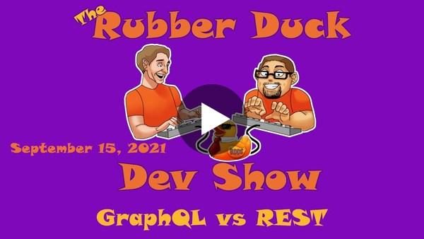 📺  GraphQL vs REST | Rubber Duck Dev Show