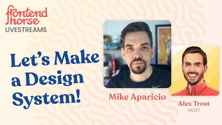 Let's Make a Design System w/ Mike Aparicio