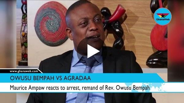 Maurice Ampaw reacts to arrest, remand of Rev. Owusu Bempah