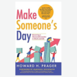Make Someone's Day | Howard H. Prager