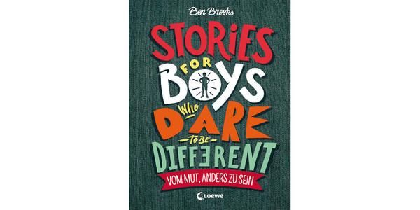 """Cover von """"Stories for Boys Who Dare to be Different – Vom Mut, anders zu sein"""", erschienen im Loewe Verlag"""