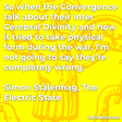 """""""So when the Convergence talk about their Inter Cerebral Divinity and how it tried to take physical form during the war, I'm not going to say they're completely wrong. """""""