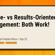 People- vs Results-Oriented Management: Both Work!