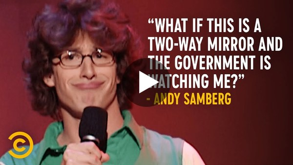 What If the Government Is Watching? - Andy Samberg