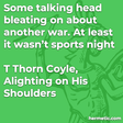 """""""Some talking head bleating on about another war. At least it wasn't sports night"""""""
