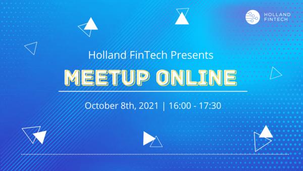 Holland FinTech Online Meetup - October 8th, 2021