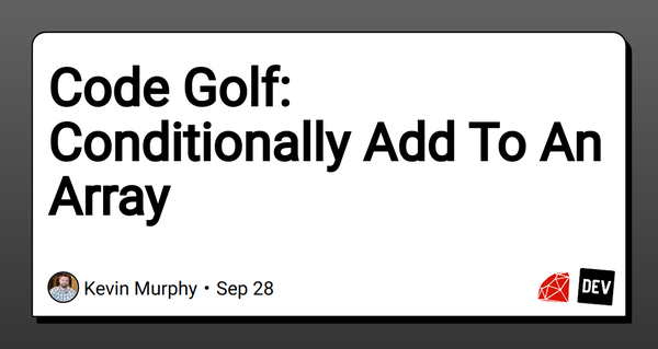 📝 Code Golf: Conditionally Add To An Array