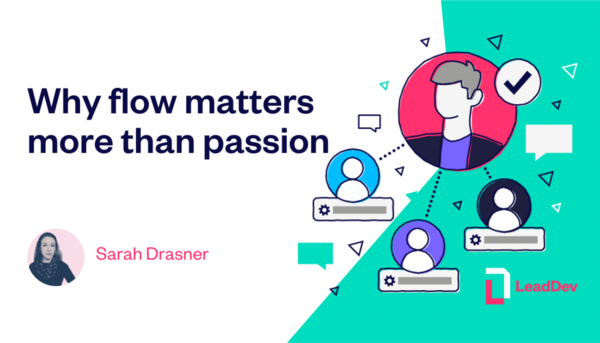 Why flow matters more than passion | LeadDev