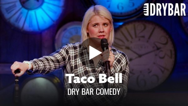 The Truth About Taco Bell. Dry Bar Comedy