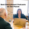 Best 60 Recruitment and Staffing Podcasts in 2021