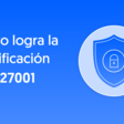 Belvo refuerza su compromiso con la seguridad con ISO 27001