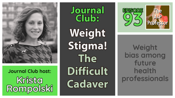 Weight Stigma! The Difficult Cadaver   Journal Club Episode   TAPP 93