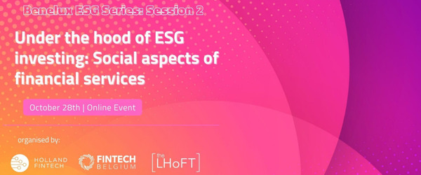 Under the hood of ESG investing: Social aspects of financial services - Holland FinTech