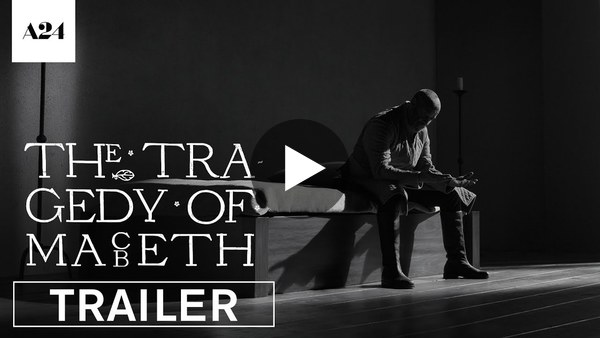 The Tragedy of Macbeth   Official Trailer HD   A24