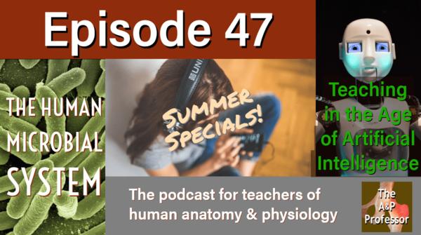The Human Microbial System   Teachers vs. Robots   TAPP 47