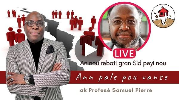 DR JFA: An nou rebati gran Sid peyi nou ak Profèsè Samuel Pierre