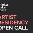 Artist Residency Open Call - Thinker-Maker-Space