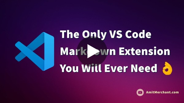 The Only VS Code Markdown Extension You Will Ever Need